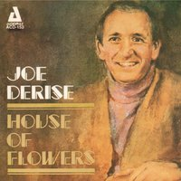 House of Flowers — Joe Derise, Bill Popp