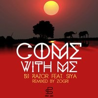Come with Me — Siya, DJ Razor
