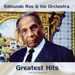 Edmundo Ros Greatest Hits — Edmundo Ros & His Orchestra