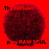 Play Raw Soul — The Hifivers