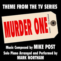 Murder One: (Theme from the TV Series for Solo Piano) — Mike Post, Mark Northam