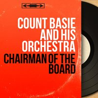 Chairman of the Board — Count Basie & His Orchestra