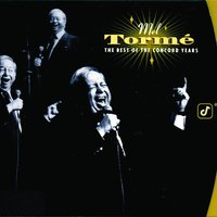 The Best Of The Concord Years — Mel Torme