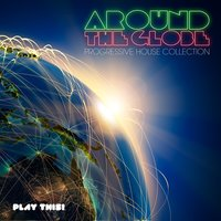 Around the Globe - Progressive House Collection — сборник