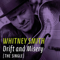 Drift and Misery — Whitney Smith