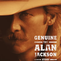 Genuine: The Alan Jackson Story — Alan Jackson