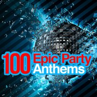 100 Epic Party Anthems — Ibiza Dance Party, Dance Music, Dance Music|Ibiza Dance Party