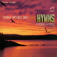 Sings Hymns of Sunrise and Sunset — George Beverly Shea