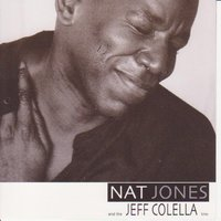 Nat Jones And The Jeff Colella Trio — Nat Jones