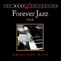 Forever Jazz: Greatest Hits, Vol. 2 — сборник