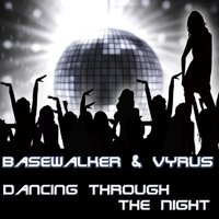 Dancing Through the Night — Basewalker, VYRUS