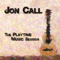 The Playtime Music Session — Jon Call