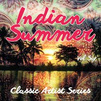 Indian Summer - Classic Artist Series, Vol. 6 — сборник