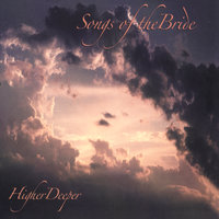 Songs Of The Bride - Higher Deeper — Charlie Hamilton