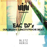 Our Brain's Capacity / Psyche Delict — Eac dj's