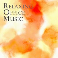 Office Music: Relaxing Background for a Harmonious Work Place, Improved Relationship, Calm Waiting Room & Enjoyable Productivity — Office Music Environments Quartet