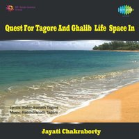 Quest For Tagore And Ghalib Life Space In — Jayati Chakraborty