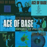 Singles Of The 90s — Ace of Base