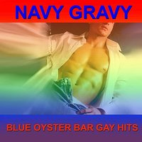 Blue Oyster Bar Gay Hits — Navy Gravy