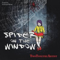 Spider on the Window — TwoTonetheArtist