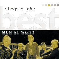 Simply The Best — Men At Work