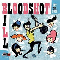 Out The Door — Bloodshot Bill