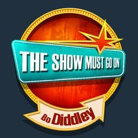 THE SHOW MUST GO ON with Bo Diddley — Bo Diddley