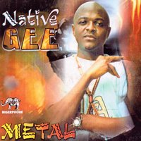 Metal — Native Gee