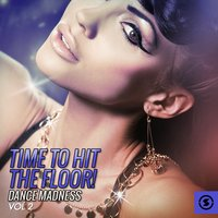 Time to Hit the Floor! Dance Madness, Vol. 2 — сборник