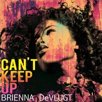 Can't Keep Up — Brienna Devlugt