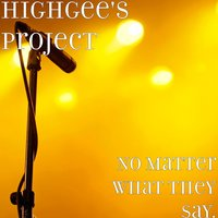 No Matter What They Say. — Highgee's Project
