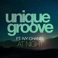 At Night — Unique Groove, Ivy Chanel