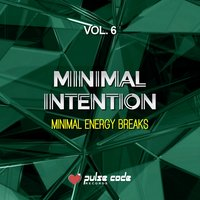 Minimal Intention, Vol. 6 (Minimal Energy Breaks) — сборник