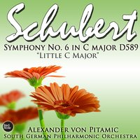 "Schubert: Symphony No. 6 in C major D. 589 ""Little C Major"" — South German Philharmonic Orchestra & Alexander von Pitamic"