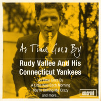 As Time Goes By — Rudy Vallee & His Connecticut Yankees
