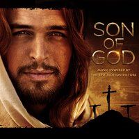 SON OF GOD: Music Inspired By The Epic Motion Picture — сборник