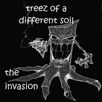 The Invasion — Treez of a Different Soil