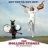 Get Yer Ya-Ya's Out! The Rolling Stones In Concert — The Rolling Stones