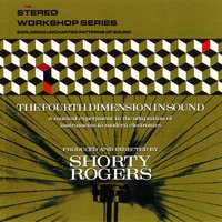 The Fourth Dimension In Sound — Shorty Rogers, Shorty Rogers and his Giants, Irving Berlin