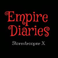 Empire Diaries Vol. 1 — Lazy Shop, Stormtrooper X