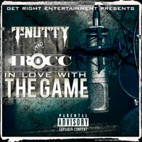 In Love with the Game - Single — T-Nutty, I-Rocc