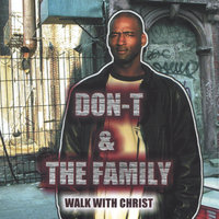 Don-T & The Family Walk With Christ — Don-T