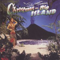 Christmas On The Big Island — The Blue Hawaiians