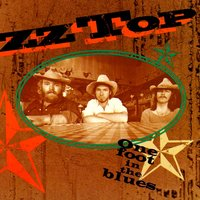One Foot in the Blues — ZZ Top