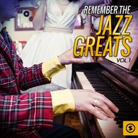 Remember the Jazz Greats, Vol. 1 — сборник