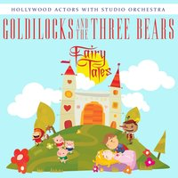Goldilocks and the Three Bears — Hollywood Actors, Studio Orchestra