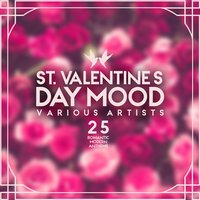St. Valentine's Day Mood (25 Romantic Modern Anthems) — сборник