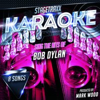 Stagetraxx Karaoke : Sing the Hits of Bob Dylan — Mark Wood