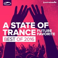 A State Of Trance - Future Favorite Best Of 2016 — сборник
