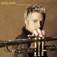 A Thousand Kisses Deep — Chris Botti